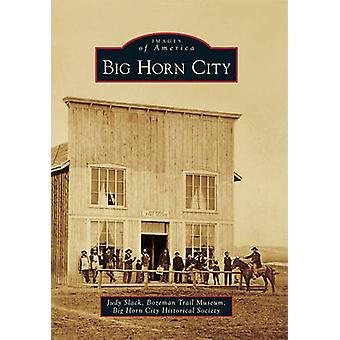 Big Horn City by Judy Slack - Bozeman Trail Museum - Big Horn City Hi