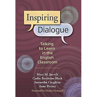 Inspiring Dialogue - Talking to Learn in the English Classroom by Mary
