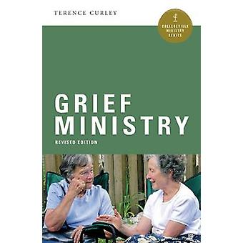 Grief Ministry (Revised edition) by Terence P. Curley - 9780814646571