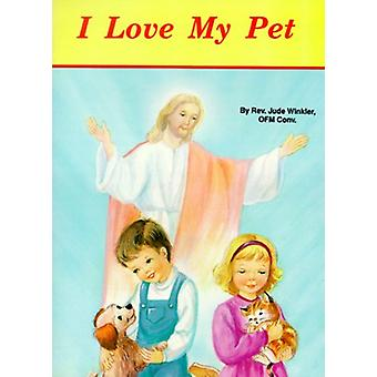 I Love My Pets by Lawrence G. Lovasik - 9780899425054 Book