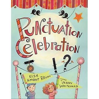 Punctuation Celebration by Elsa Knight Bruno - Jenny Whitehead - 9781