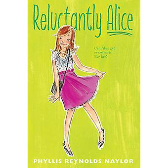 Reluctantly Alice by Phyllis Reynolds Naylor - 9781442423619 Book