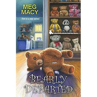 Bearly Departed by Meg Macy - 9781496709639 Book