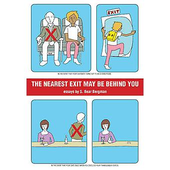 The Nearest Exit May be Behind You by S. Bear Bergman - 9781551522647
