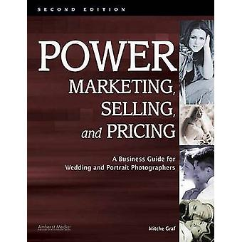 Power Marketing - Selling and Pricing - A Business Guide for Wedding a