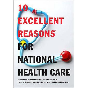 10 Excellent Reasons for National Health Care by Martha Livingston -