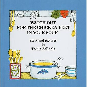 Watch Out for the Chicken Feet in Your Soup by Tomie DePaola - Tomie