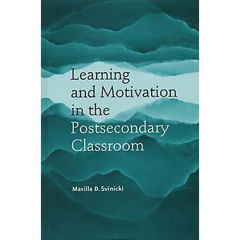 Learning and Motivation in the Postsecondary Classroom by Marilla Svi