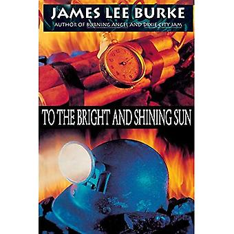 To the Bright and Shining Sun
