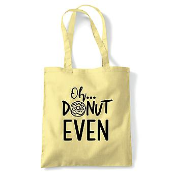 Oh Donut Even Tote | Baking Cooking Kitchen Utensils Oven Apron Tray | Reusable Shopping Cotton Canvas Long Handled Natural Shopper Eco-Friendly Fashion