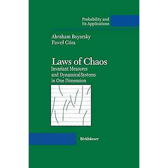 Laws of Chaos Invariant Measures and Dynamical Systems in One Dimension by Boyarsky & Abraham