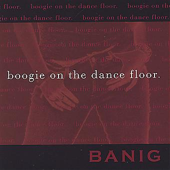 Banig - Boogie on the Dance Floor USA import