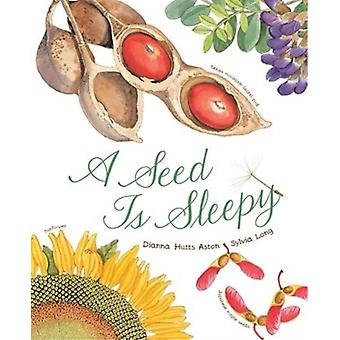 A Seed Is Sleepy (Paperback) by Aston Dianna Long Sylvia