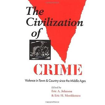 Civilization of Crime - Violence in Town and Country Since the Middle