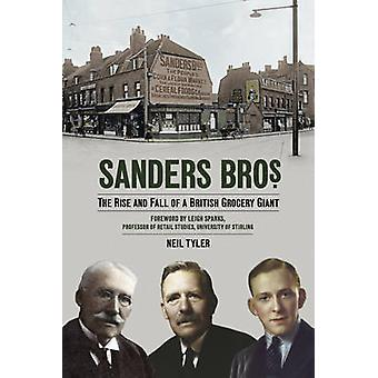 Sanders Bros - The Rise and Fall of a British Grocery Giant by Neil Ty