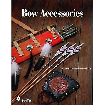 Bow Accessories by Volkmar Hubschmann - 9780764330353 Book