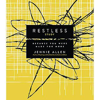 Restless Study Guide - Because You Were Made for More by Jennie Allen