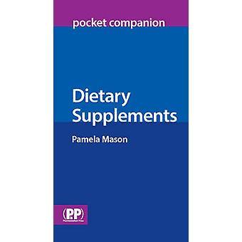 Dietary Supplements Pocket Companion by Pamela Mason - 9780853697619