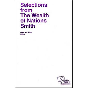 Selections from the Wealth of Nations by Adam Smith - George J. Stigl