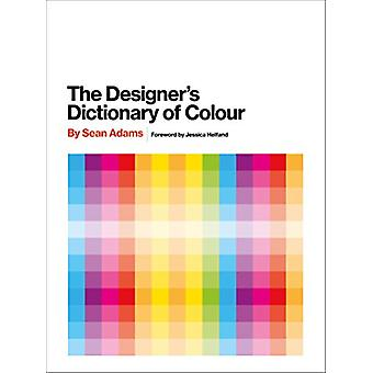 The Designer's Dictionary of Colour by Sean Adams - 9781419726392 Book