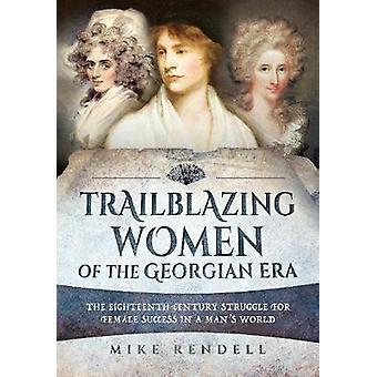 Trailblazing kvinnor av den georgianska eran - den sjuttonhundratalets resultatförbättringar