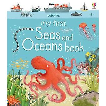 My First Seas and Oceans Book by My First Seas and Oceans Book - 9781