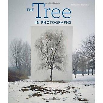 The Tree in Photographs by Francoise Reynaud - 9781606060322 Book