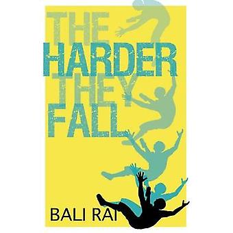 The Harder They Fall by Bali Rai - 9781781126820 Book