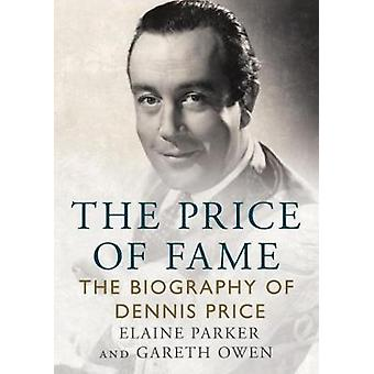 The Price of Fame - The Biography of Dennis Price by Elaine  Parker -