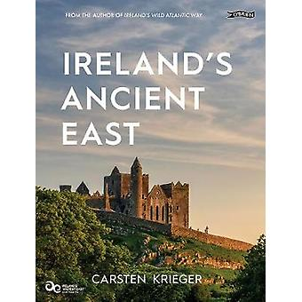 Ireland's Ancient East by Carsten Krieger - 9781847178121 Book