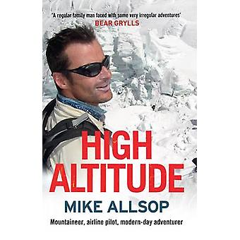 High Altitude - Mountaineer - Airline Pilot - Modern-Day Adventurer by