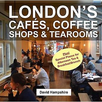 London's Cafes - Coffee Shops & Tearooms - 2016 by David Hampshire - 9