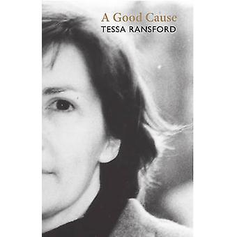 A Good Cause by Tessa Ransford - 9781910745250 Book