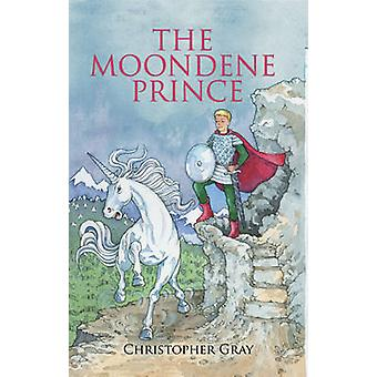 The Moondene Prince by Christopher Gray - 9781921221187 Book