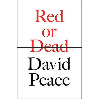 Red or Dead (Special edition) by David Peace - 9780571309047 Book