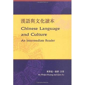 Chinese Language and Culture - An Intermediate Reader by Weijia Huang