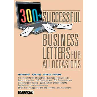 300 Successful Business Letters for All Occasions by Alan Bond & Nancy Schuman