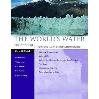 The World's Water - The Biennial Report on Freshwater Resources - 2008-