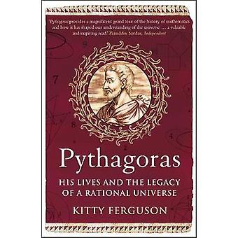 Pythagore - sa vie et l'héritage d'un univers rationnel par Kitty