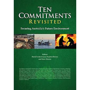 Ten Commitments Revisited - Securing Australia's Future Environment by