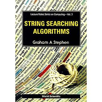 String Searching Algorithms by Graham A. Stephen - 9789810237035 Book