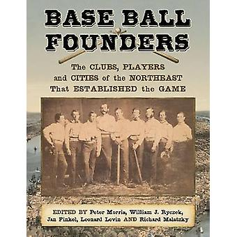 Base Ball Founders - The Clubs - Players and Cities of the Northeast T