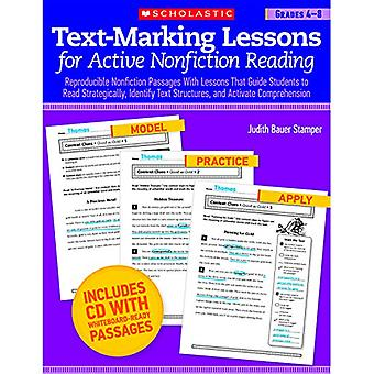 Text-Marking Lessons for Active Nonfiction Reading, Grades 4-8: Reproducible Nonfiction Passages with Lessons That Guide Students to Read Strategicall