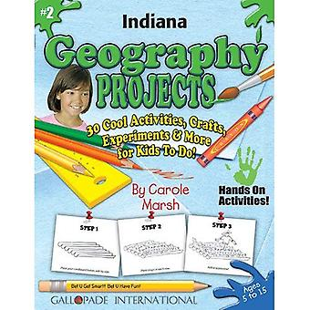 Indiana Geography Projects - 30 Cool Activities, Crafts, Experiments & More for: 2 (Indiana Experience)