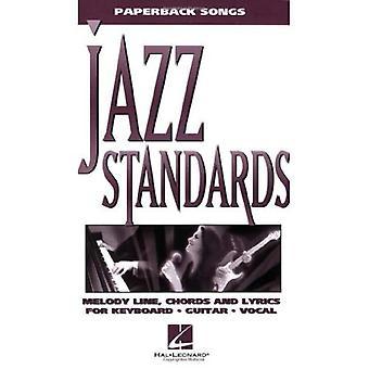 Jazz-Standards: Melodielinie, Akkorde und Songtexte für Keyboard, Gitarre, Gesang (Paperback Songs)