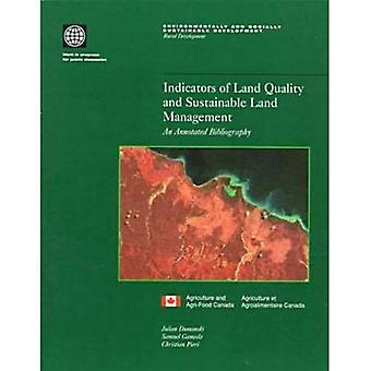 Indicators of Land Quality and Sustainable Land Management: An Annotated Bibliography