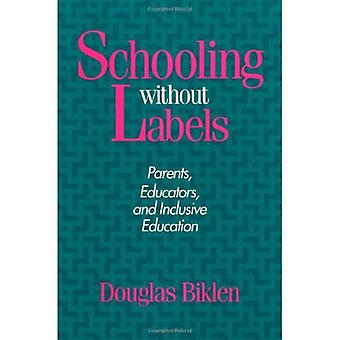 Schooling without Labels: Parents, Educators, and Inclusive Education (Health, Society, & Policy)