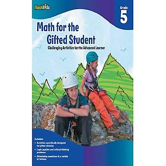 Math for the Gifted Student Grade 5 (For the Gifted Student)