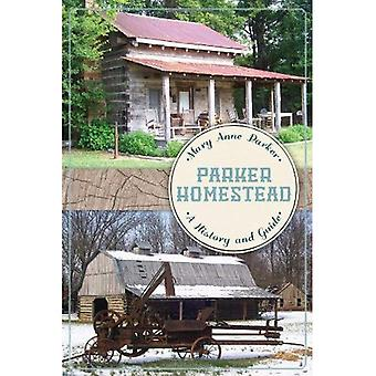 Parker Homestead: A History and Guide