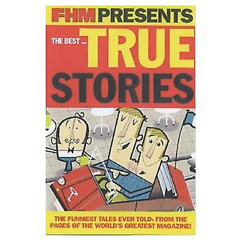 FHM Presents the Best... True Stories